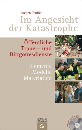 Im Angesicht der Katastrophe von Jochen Teuffel