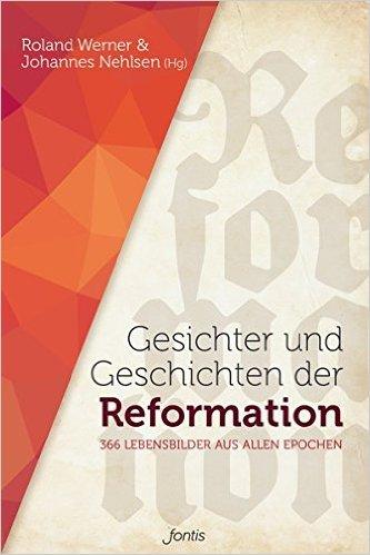 gesichter-und-geschichten-der-reformation-366-lebensbilder-aus-allen-epochen