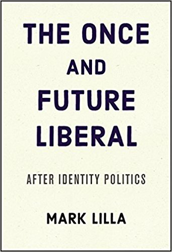 Lilla - The Once and Future Liberal